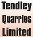 Tendley Quarries Limited
